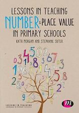 Lessons in Teaching: Lessons in Teaching Number and Place Value in Primary...