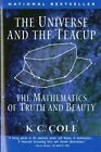 The Universe and the Teacup: Mathematics of Truth and Beauty by K.C. Cole (Paperback, 1999)