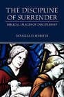 The Discipline of Surrender: Biblical Images of Discipleship by Douglas (Paperback, 2005)