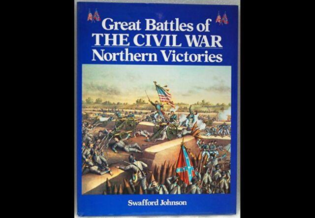 Great Battles of the Civil War: Northern Victori Johnson, Swafford HC Free Ship
