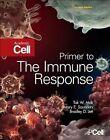 Primer to the Immune Response by Tak W. Mak, Bradley D. Jett, Mary E. Saunders (Paperback, 2014)