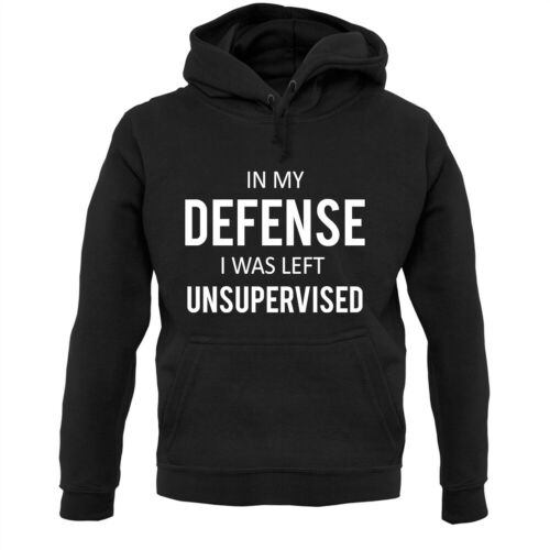 In My Defense I Was Left Unsupervised Slogan -Husband Hoodie // Hoody Funny