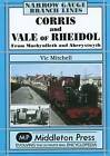 Corris and Vale of Rheidol by Vic Mitchell (Hardback, 2009)