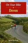 On Your Bike in Devon by Kevin Presland (Spiral bound, 2004)