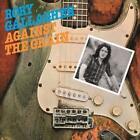 Against The Grain von Rory Gallagher (2012)