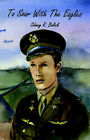 To Soar with the Eagles by Sidney R. Bolick (Paperback, 2002)