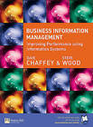 Business Information Management: Improving Performance using Information Systems by Dave Chaffey, Steve Wood (Paperback, 2004)