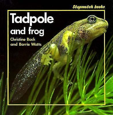 Tadpole and Frog by Barrie Watts; Christine Back