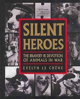 1 of 1 - Silent Heroes: The Bravery & Devotion of Animals in War-ExLibrary