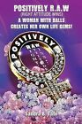 Positively R.A.W. (Right Attitude Wins): A Woman with Balls Creates Her Own Life Gems by Sandra B Tate (Paperback / softback, 2013)