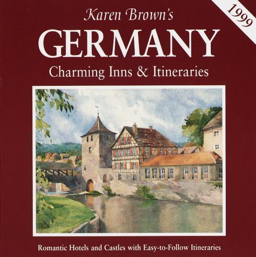 Karen Brown's Germany : Charming Inns and Itineraries 1999