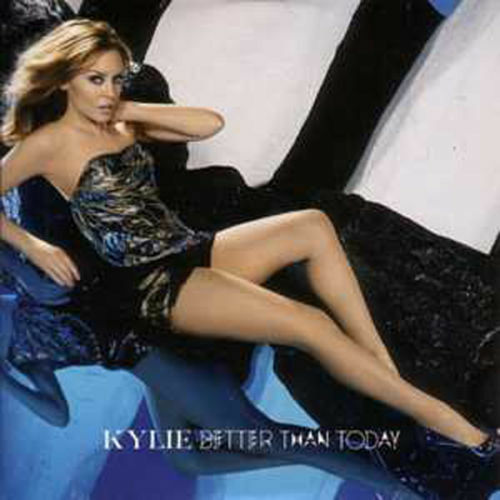 KYLIE MINOGUE 'BETTER THAN TODAY' NEW UK 4-TRACK MIXES
