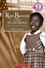 Scholastic Reader Level 2 Ser.: Ruby Bridges Goes to School : My True Story by Ruby Bridges (2009, Trade Paperback)