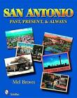 San Antonio: Past, Present, and Always by Mel Brown (Paperback, 2008)