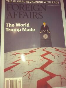 FOREIGN AFFAIRS MAGAZINE SEPT/OCT 2020..The World Trump Made and The Global...