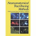 Neuroanatomical Tract-Tracing Methods by Lennart Heimer, Martine J. Robards (Paperback, 2011)