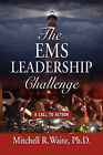 THE EMS Leadership Challenge: A Call To Action by Mitchell R. Waite PhD (Hardback, 2009)