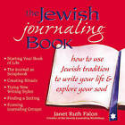 The Jewish Journaling Book: How to Use Jewish Tradition to Write Your Life & Explore Your Soul by Janet Ruth Falon (Paperback, 2004)