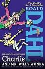 The Complete Adventures of Charlie and Mr. Willy Wonka by Roald Dahl (Paperback / softback)