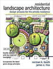 Residential Landscape Architecture: Design Process for the Private Residence by Norman K. Booth, James E. Hiss (Hardback, 2011)