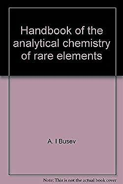 Handbook of the Analytical Chemistry of Rare Elements by Busev, A. I.