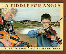 A FIDDLE FOR ANGUS - Budge Wilson & Susan Tooke CAPE BRETON 2001 Hcv DJ 1st