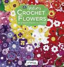 Crochet Flowers: 66 Different Flowers to Crochet by Tash Bentley (Paperback, 2015)
