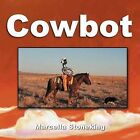 Cowbot by Marcella Stoneking (Paperback, 2012)