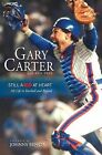 Still a Kid at Heart: My Life in Baseball and Beyond by Gary Carter, Phil Pepe (Hardback, 2008)