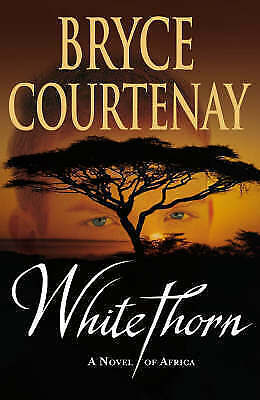 Whitethorn, Bryce Courtenay, Used; Good Book