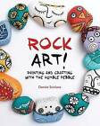 Rock Art!: Painting and Crafting with the Humble Pebble by Denise Scicluna (Paperback / softback, 2015)