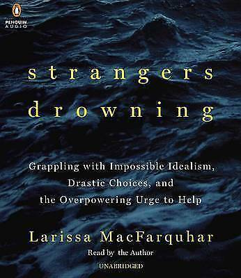 1 of 1 - Strangers Drowning: Grappling with Impossible Idealism, Drastic Choices, and the