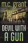 Devil with a Gun by M C Grant (Paperback / softback, 2013)