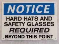 Notice Hard Hats Safety Glasses Required - 7 X 10 Fiberglass Sign Osha