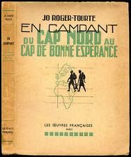 Jo Roger-Tourte : EN CAMPANT DU CAP NORD AU CAP DE BONNE ESPERANCE -Raid Afrique