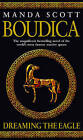 Boudica: Dreaming the Eagle by Manda Scott (Paperback, 2004)