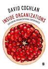 Inside Organizations: Exploring Organizational Experiences by David Coghlan (Hardback, 2016)