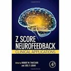 Z Score Neurofeedback: Clinical Applications by Elsevier Science Publishing Co Inc (Hardback, 2014)
