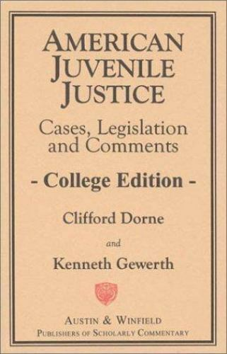 American Juvenile Justice : Cases, Legislations and Comments by Clifford K....