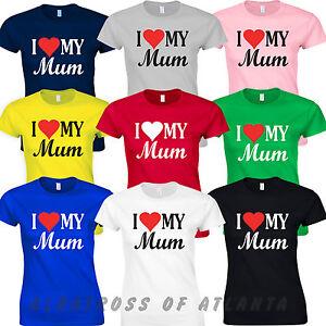 I LOVE MY MUM MOTHER/'S DAY NOVELTY GIFT MUMMY BIRTHDAY PRESENTS FUNNY TSHIRT TOP
