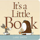 It's a Little Book by Lane Smith (Board book, 2011)