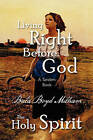 Living Right Before God/The Holy Spirit by Bula Boyd Milham (Paperback, 2009)