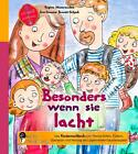 Besonders wenn sie lacht - Das Kindersachbuch zum Thema Stillen, Füttern, Operation und Heilung bei Lippen-Kiefer-Gaumenspalte von Iris-Susanne Brandt-Schenk und Regina Masaracchia (2014, Taschenbuch)