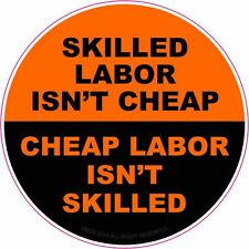 Skilled Labor Isn't Cheap Hard Hat Sticker Hellmet Decal ORANGE