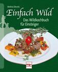 Einfach Wild von Bettina Diercks (2011, Taschenbuch)