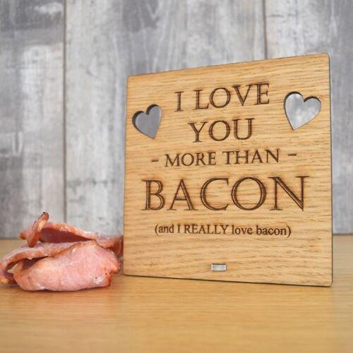 Je vous aime plus que Bacon-Drôle Personnalisé Chêne en Bois Signe