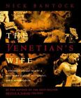 Venetian's Wife : A Strangely Sensual Tale of a Renaissance Explorer, a Computer, and a Metamorphosis by Nick Bantock (1996, Hardcover)