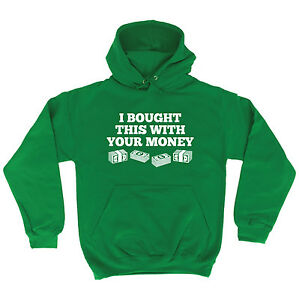 I-Bought-This-With-Your-Money-HOODIE-hoody-birthday-sarcastic-rude-funny-gift