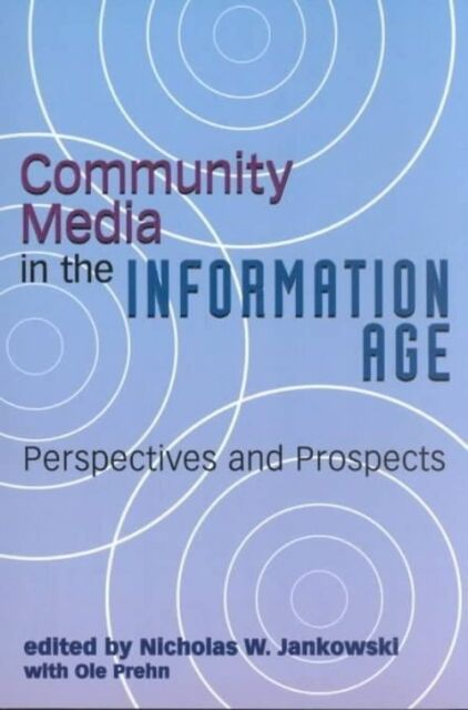 Community Media in the Information Age: Perspectives and Prospects (Hampton Pres