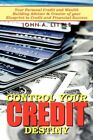 Control Your Credit Destiny 9781434326584 by John A. Little Book